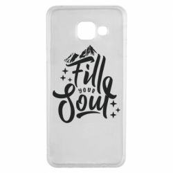 Чохол для Samsung A3 2016 Fill your soul and mountains