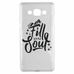 Чохол для Samsung A5 2015 Fill your soul and mountains
