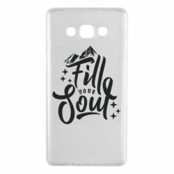 Чохол для Samsung A7 2015 Fill your soul and mountains
