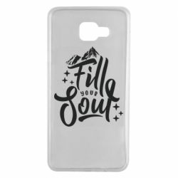 Чохол для Samsung A7 2016 Fill your soul and mountains