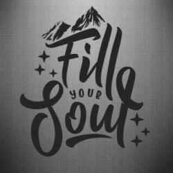 Наклейка Fill your soul and mountains