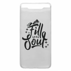 Чохол для Samsung A80 Fill your soul and mountains