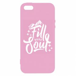 Чохол для iphone 5/5S/SE Fill your soul and mountains