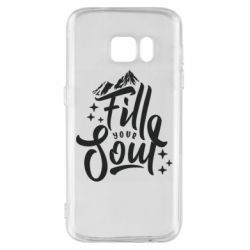 Чохол для Samsung S7 Fill your soul and mountains