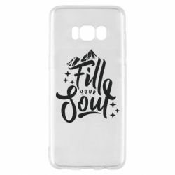 Чохол для Samsung S8 Fill your soul and mountains