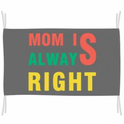 Прапор Mom Is Always Right