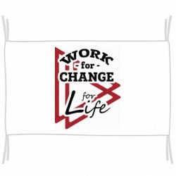Прапор Work for change for life