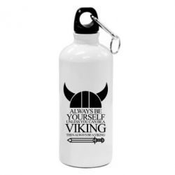 Фляга Always be yourself. Unless you can be a viking