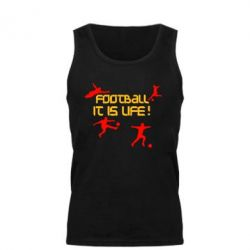 Мужская майка Football is my life - FatLine