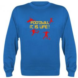 Реглан (свитшот) Football is my life - FatLine