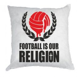 Подушка Football is our religion - FatLine