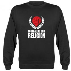 Реглан (свитшот) Football is our religion - FatLine