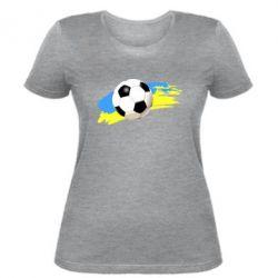 Женская футболка Football of Ukraine