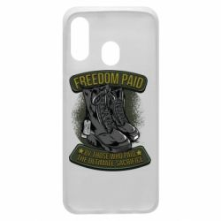 Чехол для Samsung A40 Freedom paid  by those who paid the ultimate  sacrifice