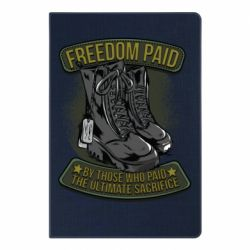 Блокнот А5 Freedom paid  by those who paid the ultimate  sacrifice