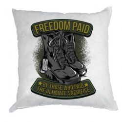 Подушка Freedom paid  by those who paid the ultimate  sacrifice