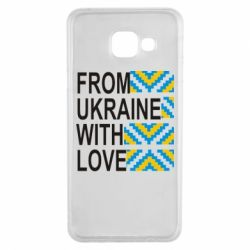 Чехол для Samsung A3 2016 From Ukraine with Love (вишиванка) - FatLine