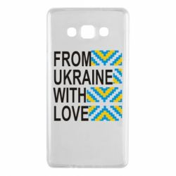 Чехол для Samsung A7 2015 From Ukraine with Love (вишиванка) - FatLine