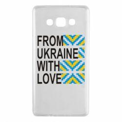 Чехол для Samsung A7 2015 From Ukraine with Love (вишиванка)