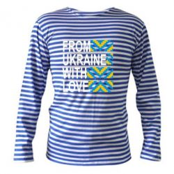 Тельняшка с длинным рукавом From Ukraine with Love (вишиванка) - FatLine