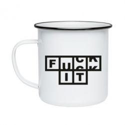 Кружка емальована FUCK  IT