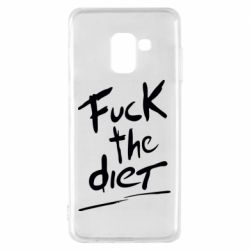 Чехол для Samsung A8 2018 Fuck the diet