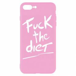 Чехол для iPhone 8 Plus Fuck the diet