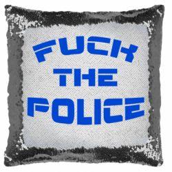 Подушка-хамелеон Fuck The Police До біса поліцію