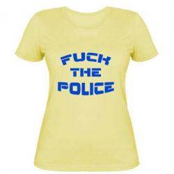 Женская футболка Fuck The Police - FatLine