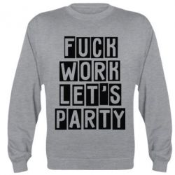 Реглан Fuck work Let's party