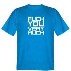 Мужская футболка Fuck you very much - FatLine