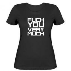 Женская футболка Fuck you very much - FatLine