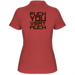 Женская футболка поло Fuck you very much - FatLine