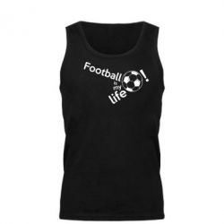 Майка чоловіча Футбол - моє життя!