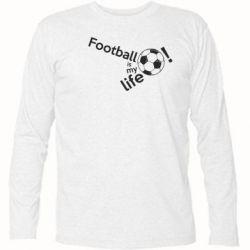 Футболка з довгим рукавом Футбол - моє життя!