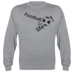 Реглан (світшот) Футбол - моє життя!
