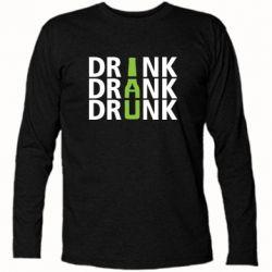 Футболка с длинным рукавом Drink Drank Drunk