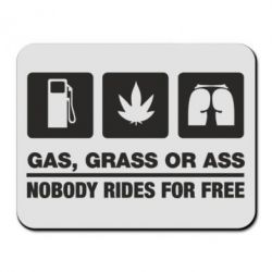 Коврик для мыши Gas, Grass or Ass, nobody rides for free - FatLine