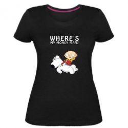 Жіноча стрейчева футболка Де мої гроші