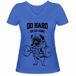Женская футболка с V-образным вырезом Go hard or go home