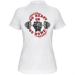 Женская футболка поло Go heavy or go home - FatLine