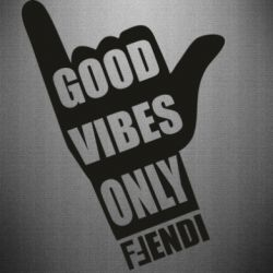 Наклейка Good vibes only Fendi