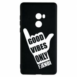 Чехол для Xiaomi Mi Mix 2 Good vibes only Fendi