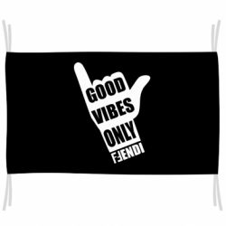 Прапор Good vibes only Fendi