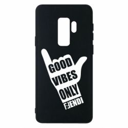 Чохол для Samsung S9+ Good vibes only Fendi