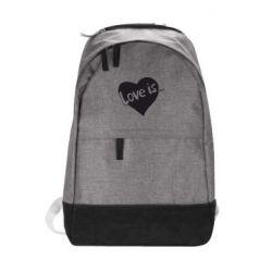 Городской рюкзак Love is... - FatLine