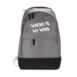 Городской рюкзак Where is my mind