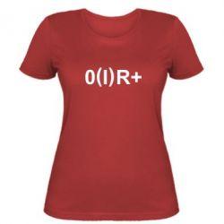 Женская футболка Группа крови (1)0+