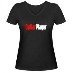 Женская футболка с V-образным вырезом Guitar Player - FatLine
