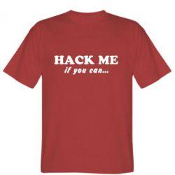 Мужская футболка Hack me if you can - FatLine
